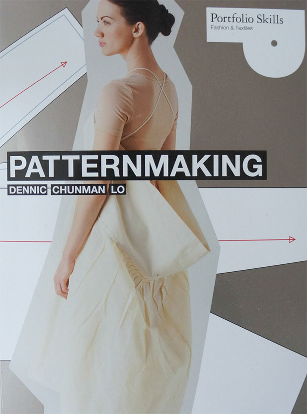 Patternmaking (Portfolio Skills) by Dennic Chunman Lo